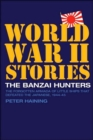 Image for The banzai hunters  : the forgotten armada of little ships that defeated the Japanese, 1944-45