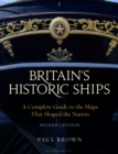 Image for Britain's historic ships  : a complete guide to the ships that shaped the nation