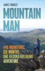 Image for Mountain man  : 446 mountains, six months, one record-breaking adventure
