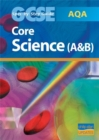 Image for AQA GCSE Core Science (A and B) Spec by Step Guide