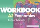 Image for A2 Economics: Labour Markets Student Workbook : Labour Markets : Student Workbook
