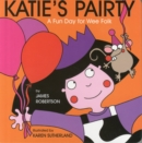 Image for Katie's pairty  : a fun day for wee folk