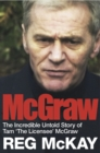 Image for McGraw: the incredible untold story of Tam 'the Licensee' McGraw