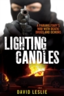 Image for Lighting candles  : a paramilitary's war with death, drugs and demons