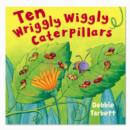 Image for Ten wriggly wiggly caterpillars