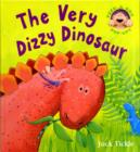 Image for The very dizzy dinosaur