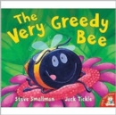 Image for The very greedy bee
