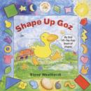 Image for Shape up Goz  : my first lift-the-flap book of shapes