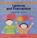 Image for Lanterns and firecrackers  : a Chinese New Year story