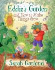 Image for Eddie's garden and how to make things grow