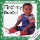 Image for Find my boots!  : a hide-and-seek surprise!