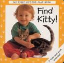 Image for Find kitty!  : a hide-and-seek surprise!