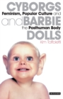 Image for Cyborgs and barbie dolls  : feminism, popular culture and the posthuman body