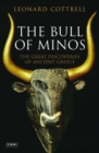 Image for The bull of Minos  : the great discoveries of Ancient Greece