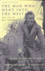 Image for The man who went into the west  : the life of R.S. Thomas