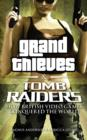 Image for Grand thieves & tomb raiders  : how British video games conquered the world