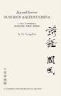 Image for Joy & Sorrow  Songs of Ancient China : A New Translation of Shi Jing Guo Feng (A ChineseEnglish Bilingual Edition)