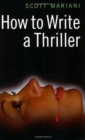 Image for How to write a thriller