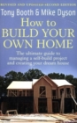 Image for How to build your own home  : the ultimate guide to managing a self-build project and creating your dream house