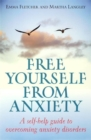 Image for Free yourself from anxiety  : a self-help guide to overcoming anxiety disorders