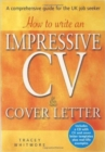 Image for How to write an impressive CV & cover letter  : a comprehensive guide for the UK job seeker