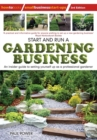 Image for Start and run a gardening business  : an insider guide to setting yourself up as a professional gardener