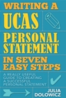 Image for Writing UCAS personal statement in seven easy steps  : a really useful guide to securing your place at university