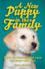 Image for A new puppy in the family  : how to choose and care for your new pet