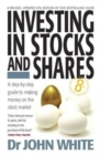 Image for Investing in stocks and shares  : a step-by-step guide to making money on the stock market