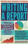 Image for Writing a report  : how to prepare, write & present really effective reports