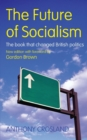 Image for The Future of Socialism : The Book That Changed British Politics