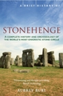 Image for A brief history of Stonehenge  : a complete history and archaeology of the world's most enigmatic stone circle