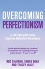 Image for Overcoming perfectionism  : a self-help guide using cognitive behavioral techniques