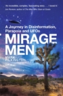 Image for Mirage men  : the weird truth behind UFOs