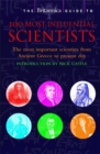 Image for The Encyclopaedia Britannica guide to the 100 most influential scientists  : the most important scientists from ancient Greece to the present day