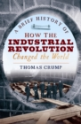 Image for A brief history of how the industrial revolution changed the world