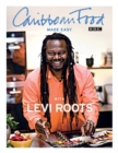 Image for Caribbean food made easy with Levi Roots  : more than 100 'fabulocious' recipes using easy-to-find ingredients