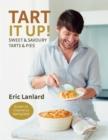 Image for Tart it up!  : sweet & savoury tarts & pies