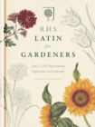Image for RHS Latin for gardeners  : over 3,000 plant names explained and explored