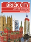 Image for Brick city  : LEGO for grown ups