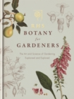 Image for RHS botany for gardeners  : the art and science of gardening explained and explored