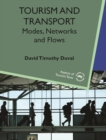 Image for Tourism and transport  : modes, networks and flows