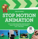 Image for Stop motion animation  : how to make and share creative videos using clay, paper, post-its, puppets ... and more!