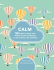 Image for Calm  : 50 mindfulness and relaxation exercises to de-stress and unwind