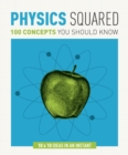 Image for Physics squared  : 100 concepts you should know