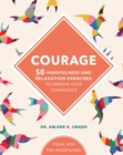 Image for Courage  : 50 mindfulness and relaxation exercises to improve your confidence