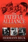 Image for The Fateful Alliance : German Conservatives and Nazis in 1933: The Machtergreifung in a New Light