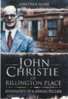 Image for John Christie of Rillington Place  : biography of a serial killer
