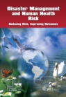 Image for Disaster management and human health risk: reducing risk, improving outcomes