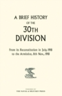 Image for A Brief History of the 30th Division from Its Reconstitution in July, 1918 to the Armistice 11th Nov 1918